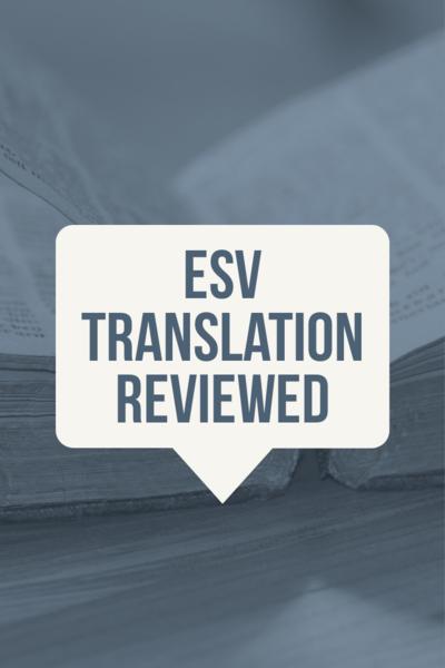 ESV translation reviewed ESV (English Standard Version)