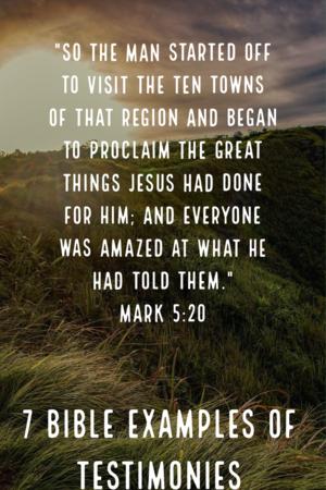 7 Biblical examples of testimonies Mark 5:20