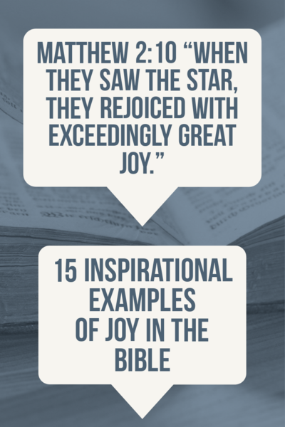 15 inspirational examples of joy in the Bible