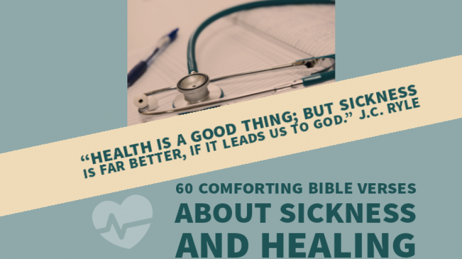 60 Comforting Bible Verses About Sickness And Healing (Sick)