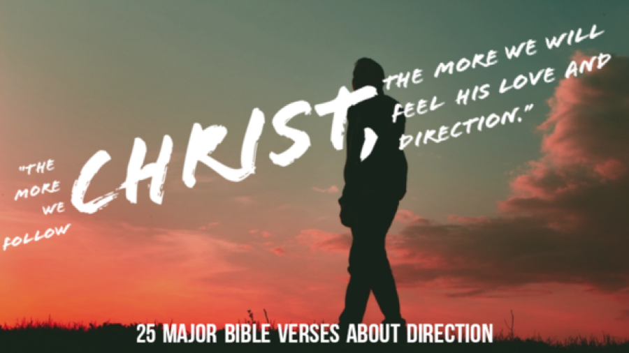 25 Major Bible Verses About Direction And Guidance In Life